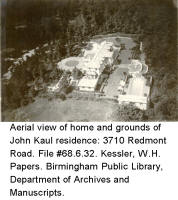 Aerial view of home and grounds of John Kaul residence: 3710 Redmont Road. File #68.6.32. Kessler, W.H. Papers. Birmingham Public Library, Department of Archives and Manuscripts.