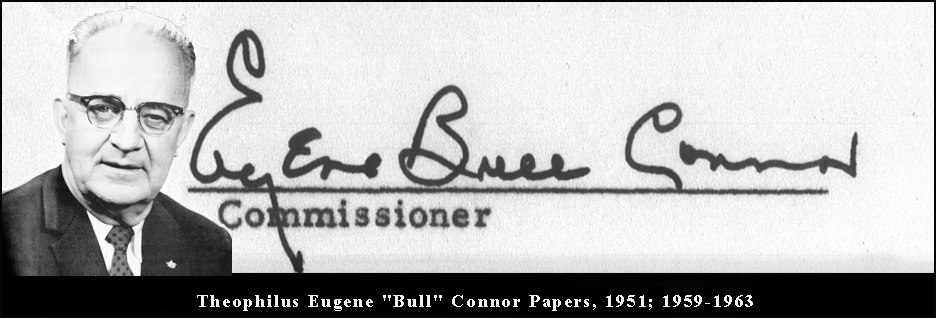 "Theophilus Eugene ""Bull"" Connor Papers, 1951; 1959-1963"